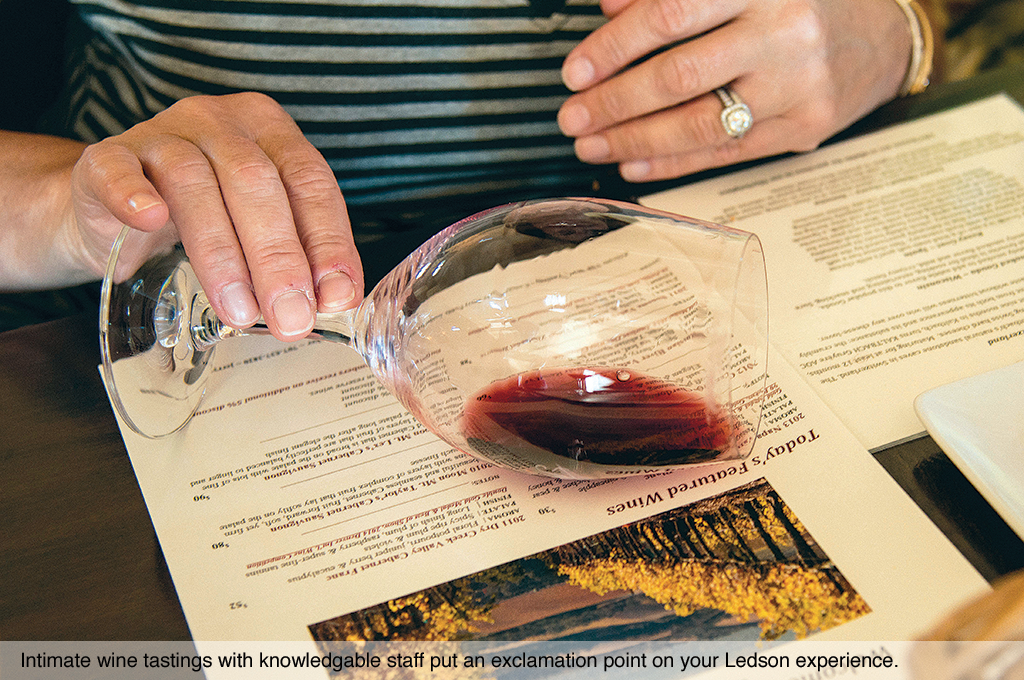 Intimate wine tastings with knowledgable staff put an exclamation point on your Ledson experience.