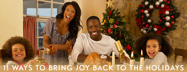 11 Ways to Bring Joy and Peace Back to the Holidays